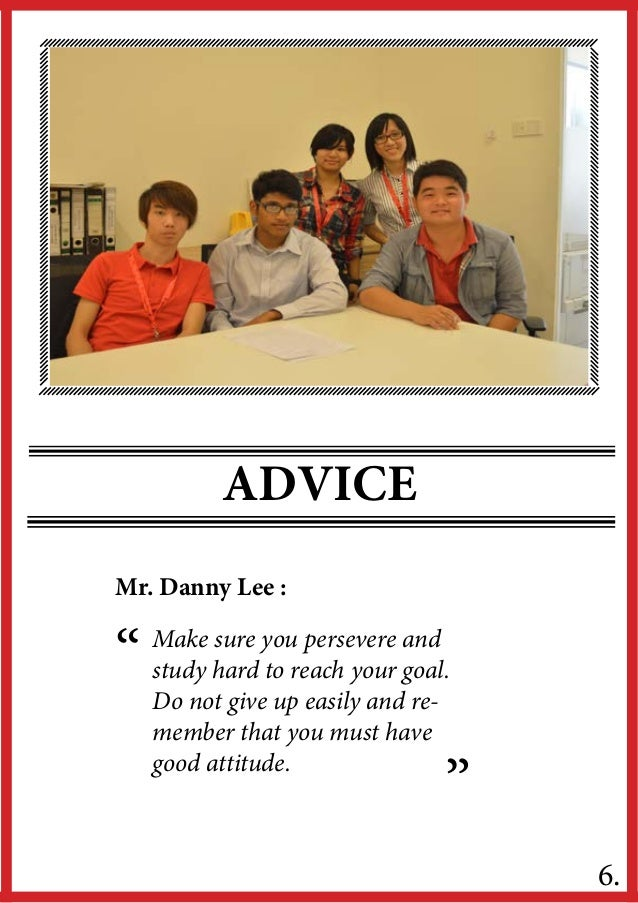 """ADVICE""""""""6.Make sure you persevere andstudy hard to reach your goal.Do not give up easily and re-member that you must haveg..."""