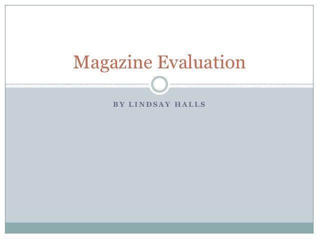 B Y L I N D S A Y H A L L S Magazine Evaluation