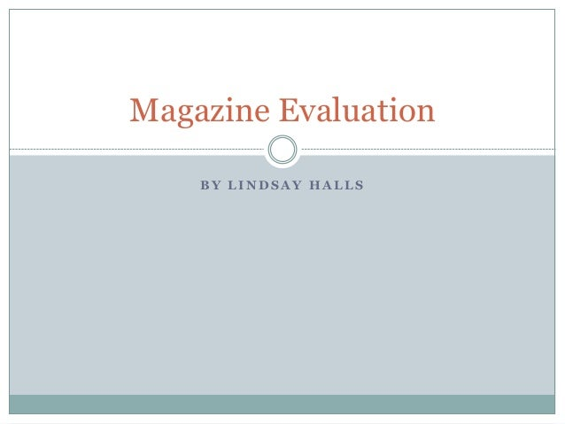 B Y L I N D S A Y H A L L S Magazine Evaluation