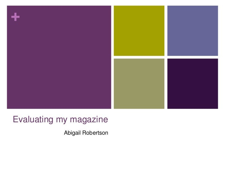 Evaluating my magazine<br />Abigail Robertson<br />
