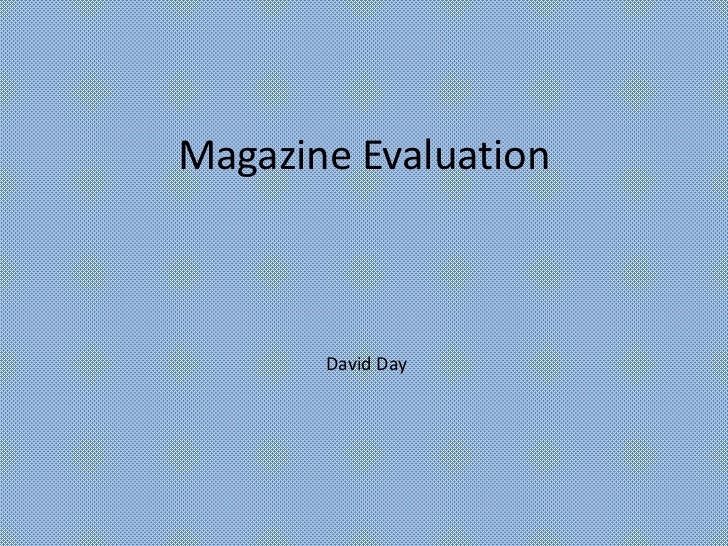 Magazine Evaluation<br />David Day<br />