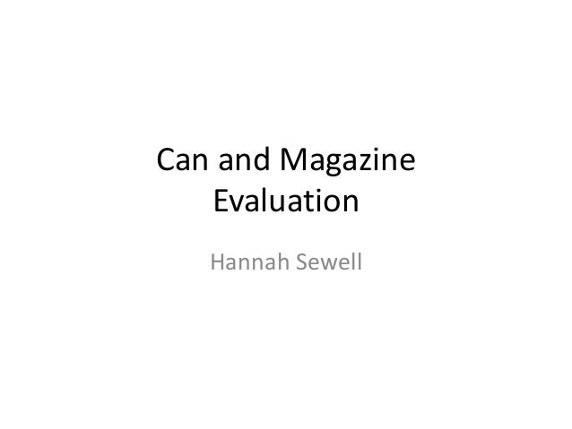Can and Magazine Evaluation Hannah Sewell
