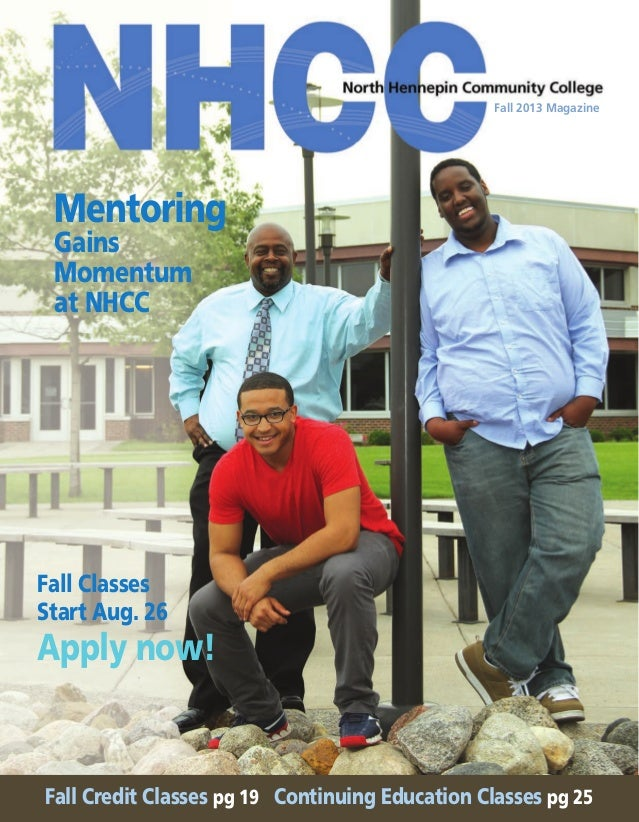 Fall 2013 Magazine  Mentoring  Gains Momentum at NHCC  Fall Classes Start Aug. 26  Apply now!  Fall Credit Classes pg 19 C...