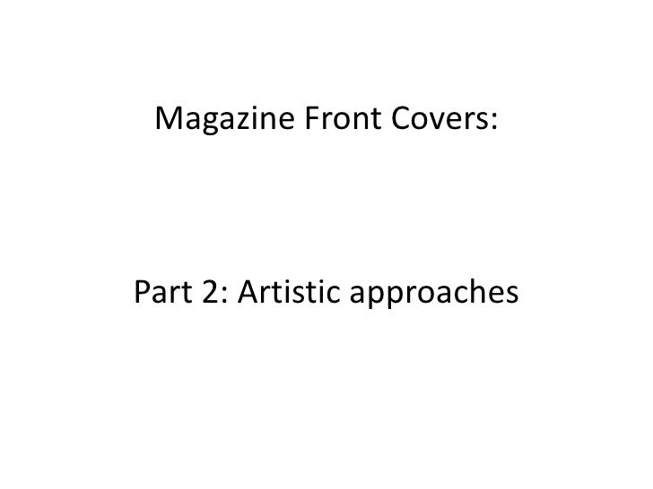Magazine Front Covers:Part 2: Artistic approaches<br />