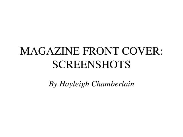 MAGAZINE FRONT COVER:    SCREENSHOTS    By Hayleigh Chamberlain