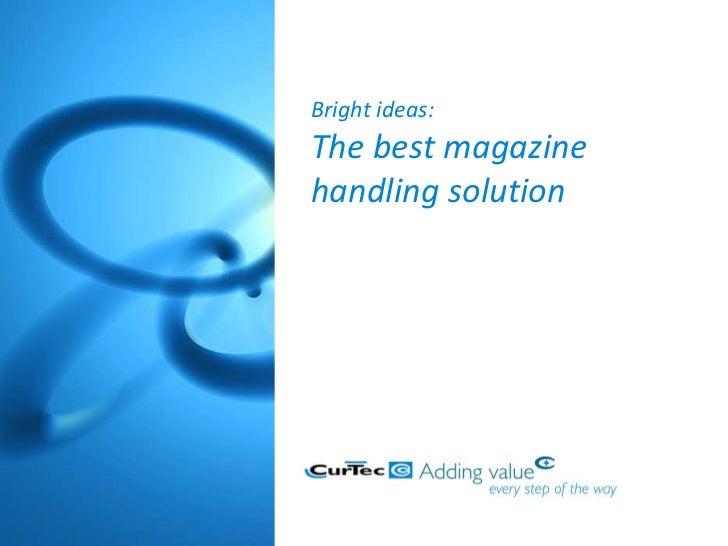 Bright ideas:The best magazinehandling solution