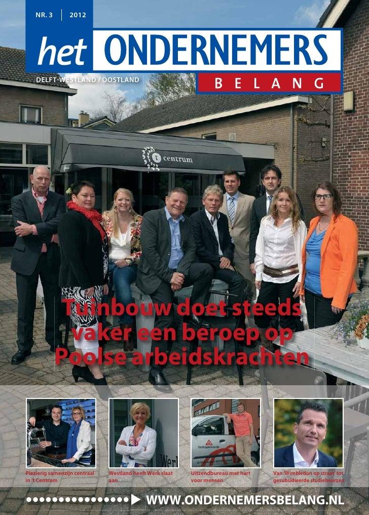 NR. 3        2012    DELFT-WESTLAND / OOSTLAND             Tuinbouw doet steeds              vaker een beroep op          ...