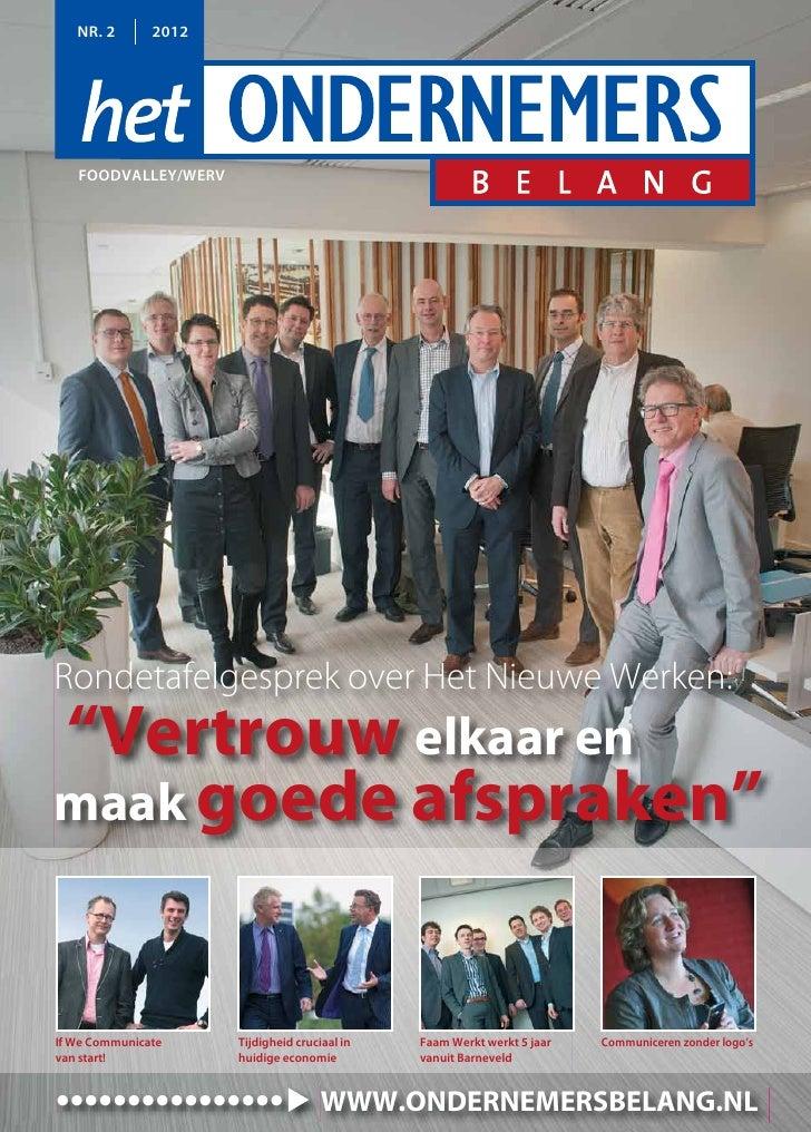 """NR. 2       2012   FOODVALLEY/WERVRondetafelgesprek over Het Nieuwe Werken:""""Vertrouw elkaar enmaak goede afspraken""""If We C..."""
