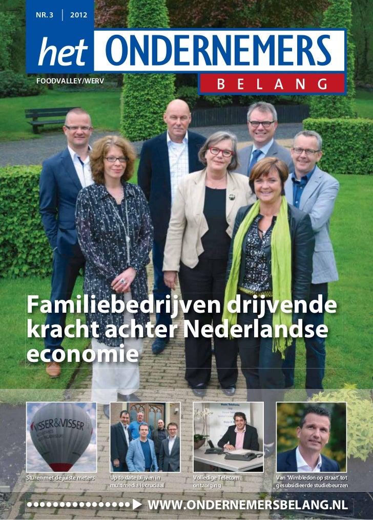 NR. 3         2012    FOODVALLEY/WERVFamiliebedrijven drijvendekracht achter NederlandseeconomieSturen met de juiste meter...