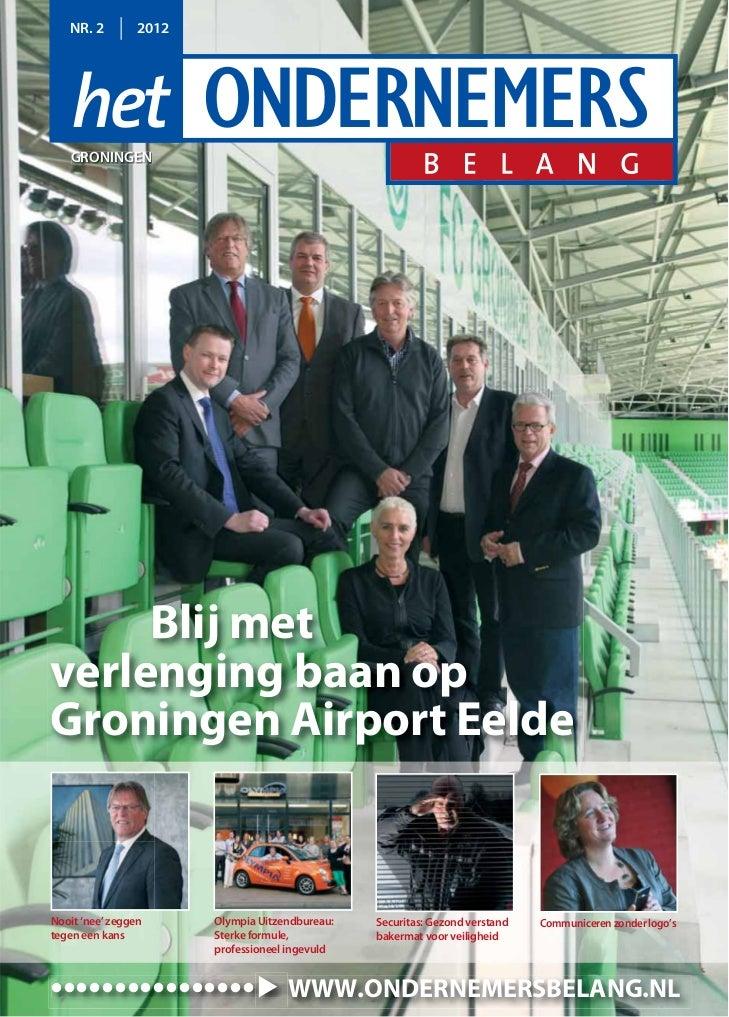 NR. 2        2012   GRONINGEN     Blij metverlenging baan opGroningen Airport EeldeNooit 'nee' zeggen     Olympia Uitzendb...