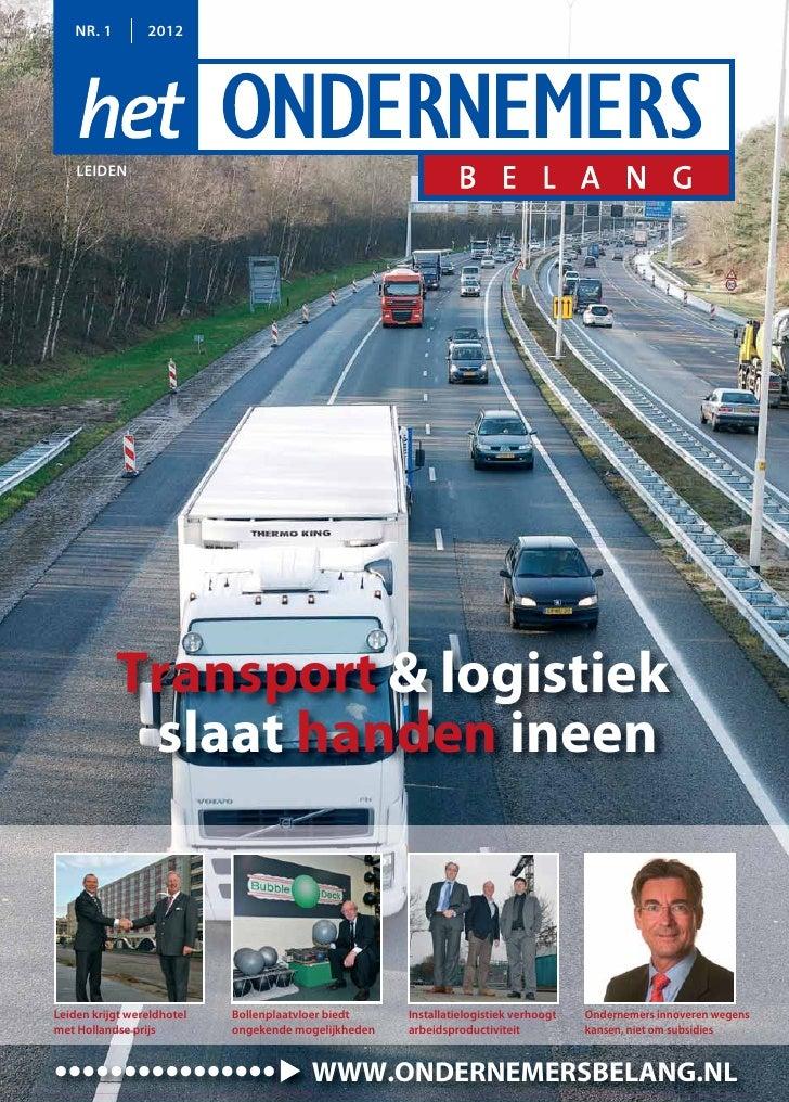 NR. 1        2012    LEIDEN            Transport & logistiek             slaat handen ineenLeiden krijgt wereldhotel   Bol...