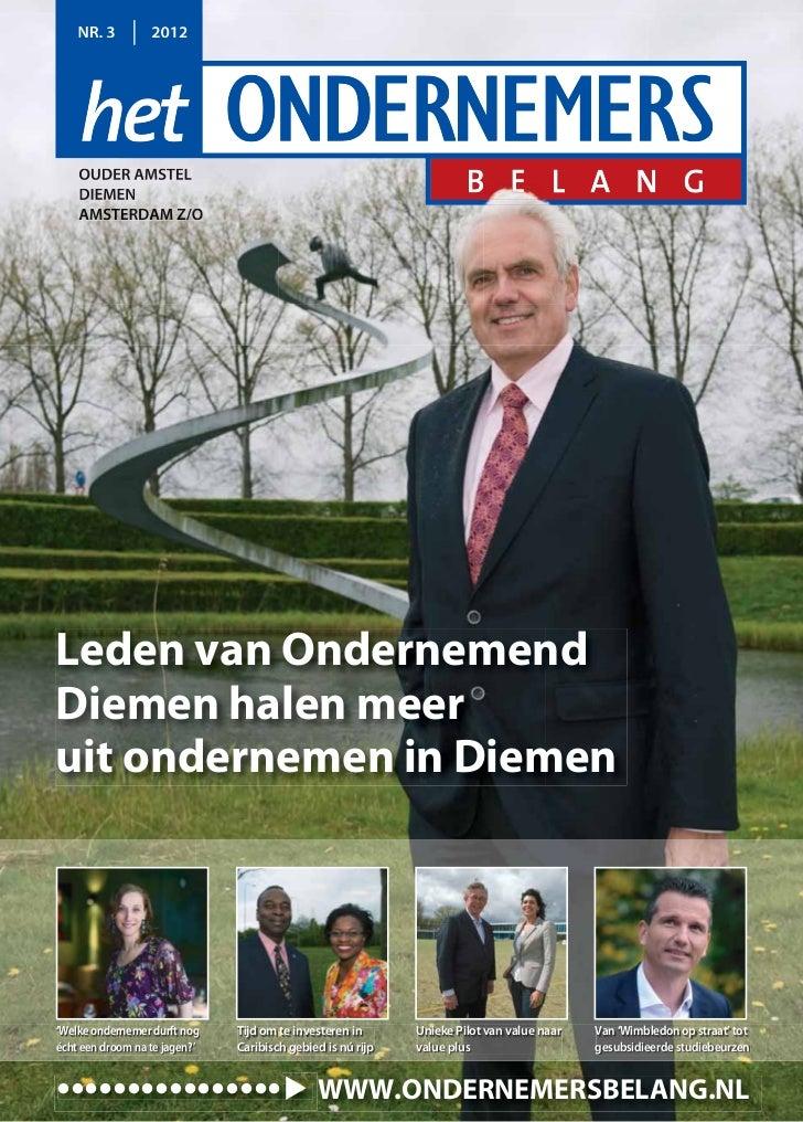 NR. 3         2012    OUDER AMSTEL    DIEMEN    AMSTERDAM Z/OLeden van OndernemendDiemen halen meeruit ondernemen in Dieme...
