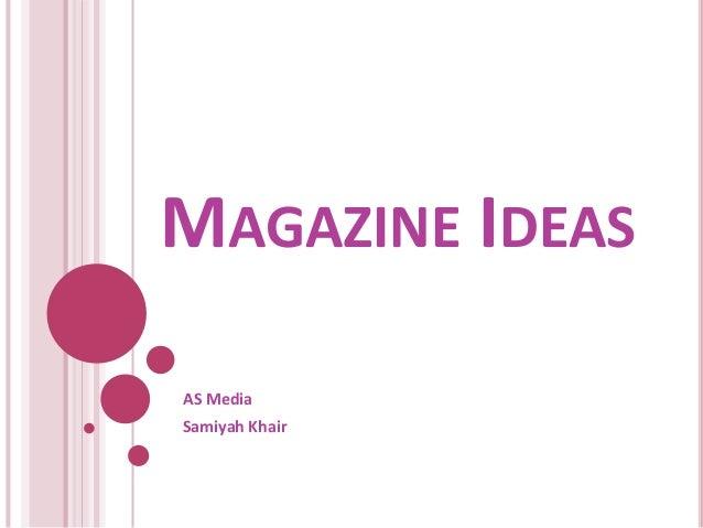 MAGAZINE IDEAS AS Media Samiyah Khair