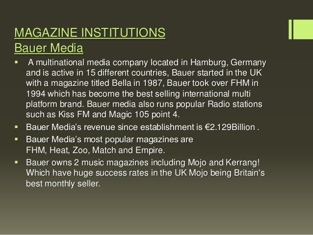 MAGAZINE INSTITUTIONSBauer Media A multinational media company located in Hamburg, Germany  and is active in 15 different...