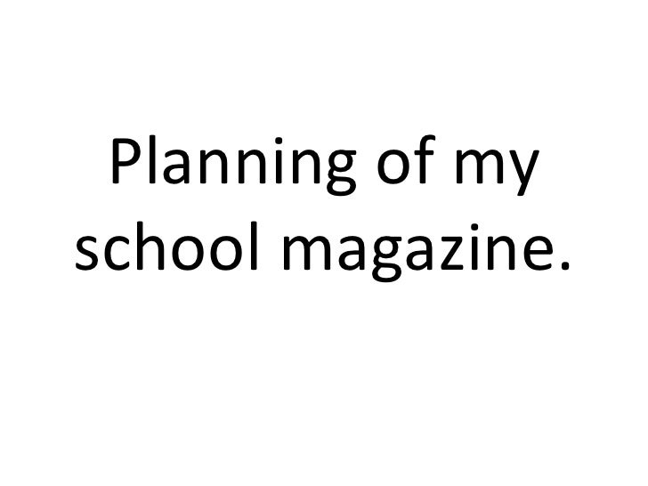 Planning of my school magazine.<br />