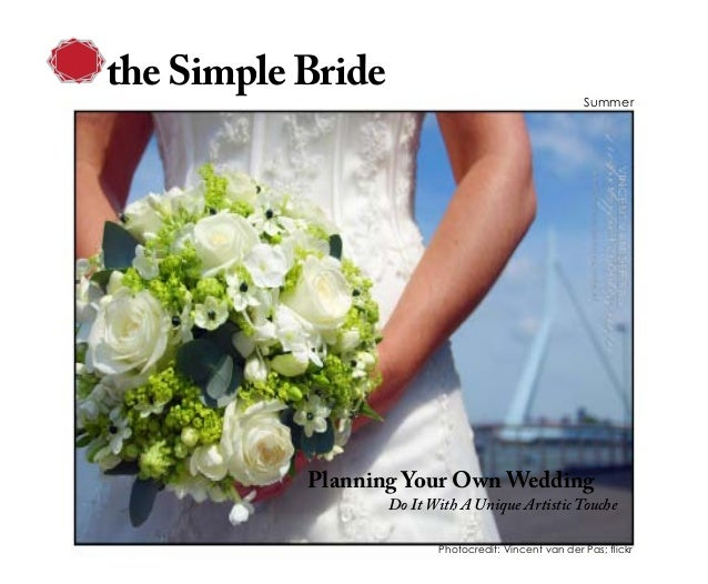 Planning Your Own WeddingDo It With A Unique Artistic ToucheSummertheSimple Bride