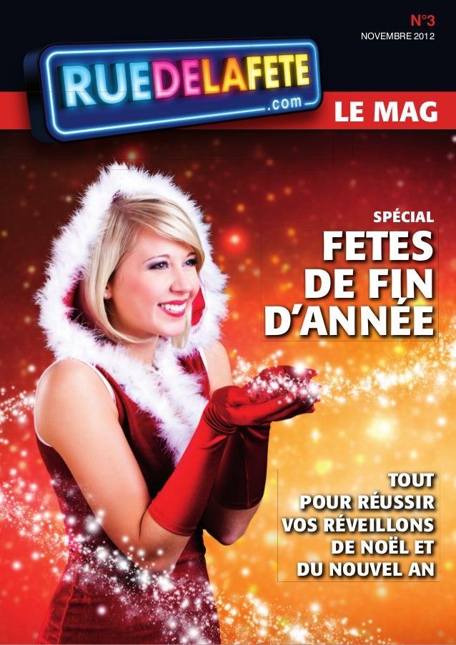N°3       NOVEMBRE 2012     LE MAG         SPÉCIAL   FETES  DE FIND'ANNÉE          TOUT POUR RÉUSSIRVOS RÉVEILLONS     DE ...