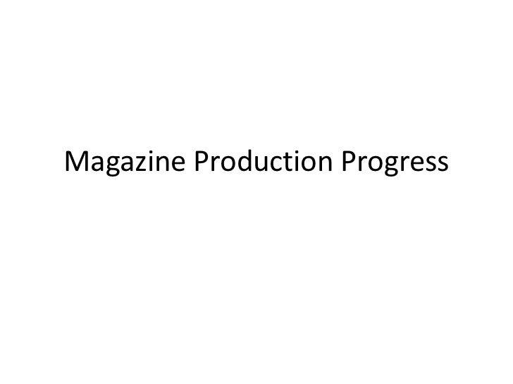 Magazine Production Progress<br />