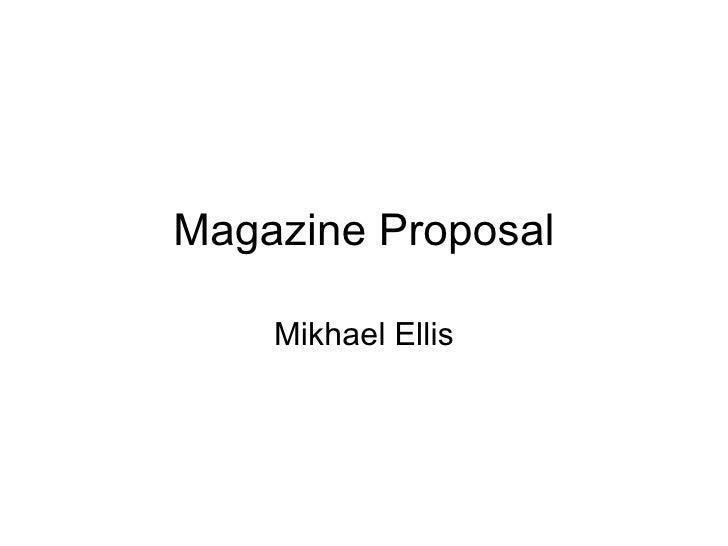 Magazine Proposal Mikhael Ellis