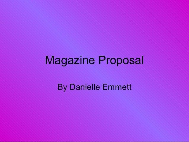 Magazine Proposal By Danielle Emmett