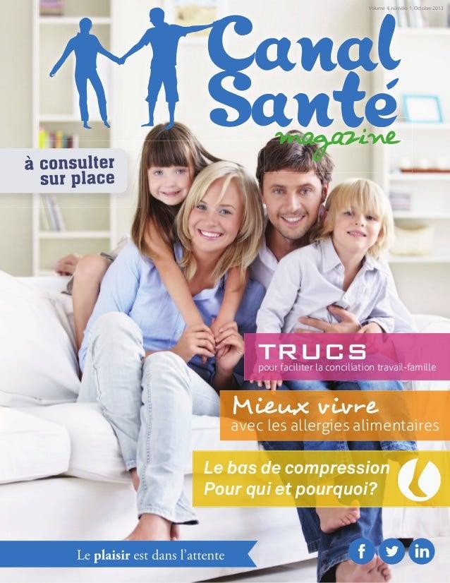 Volume 4, numéro 1, Octobre 2013  TRUCS  pour faciliter la conciliation travail-famille  Mieux vivre  avec les allergies a...