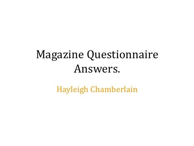 Magazine Questionnaire      Answers.   Hayleigh Chamberlain