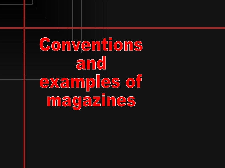 Conventions and examples of magazines