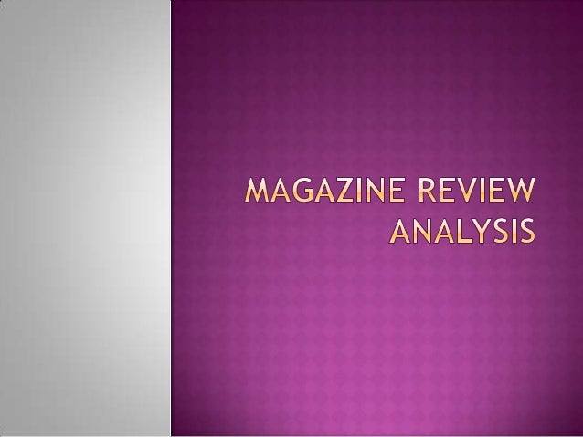            Magazine review is a detailed study of a film which examine it with an eye to criticism or correction. Pr...