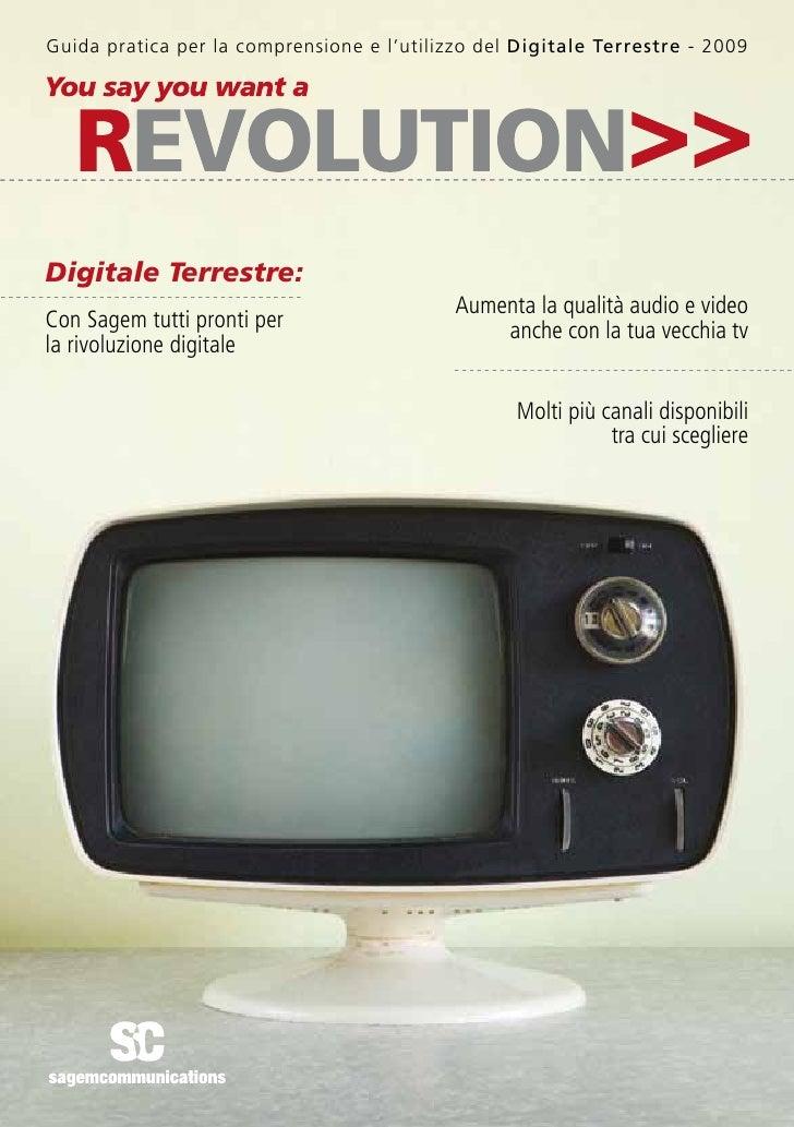 Guida pratica per la comprensione e l'utilizzo del Digitale Terrestre - 2009     Digitale Terrestre:                      ...