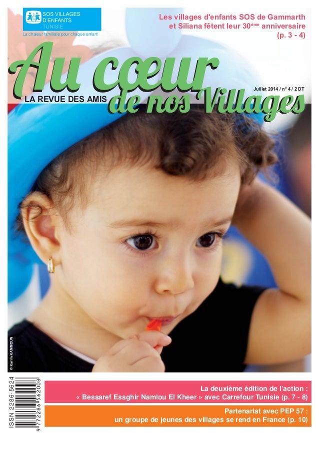 Au cœurAu cœur La chaleur familiale pour chaque enfant de nos Villagesde nos Villages Juillet 2014 / n° 4 / 2 DT LA REVUE ...
