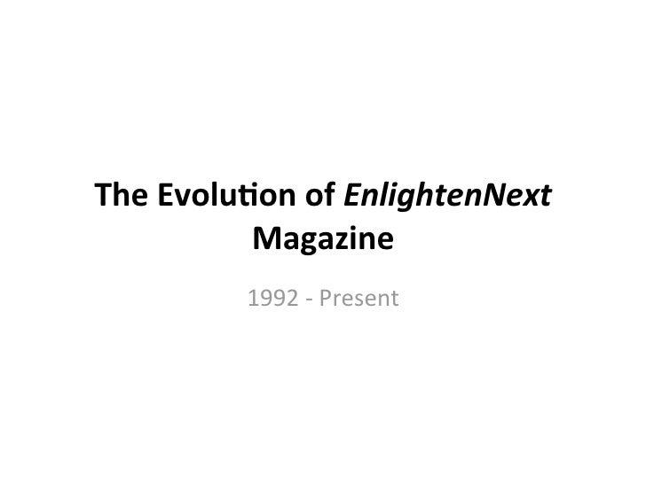TheEvolu*onofEnlightenNext           Magazine          1992‐Present