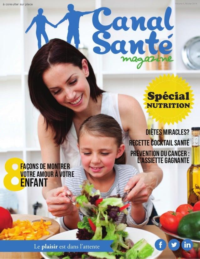 à consulter sur place  Volume 5, Février 2014  Spécial  NUTRITION  8  FAÇONS DE MONTRER VOTRE AMOUR À VOTRE  ENFANT  DIÈTE...