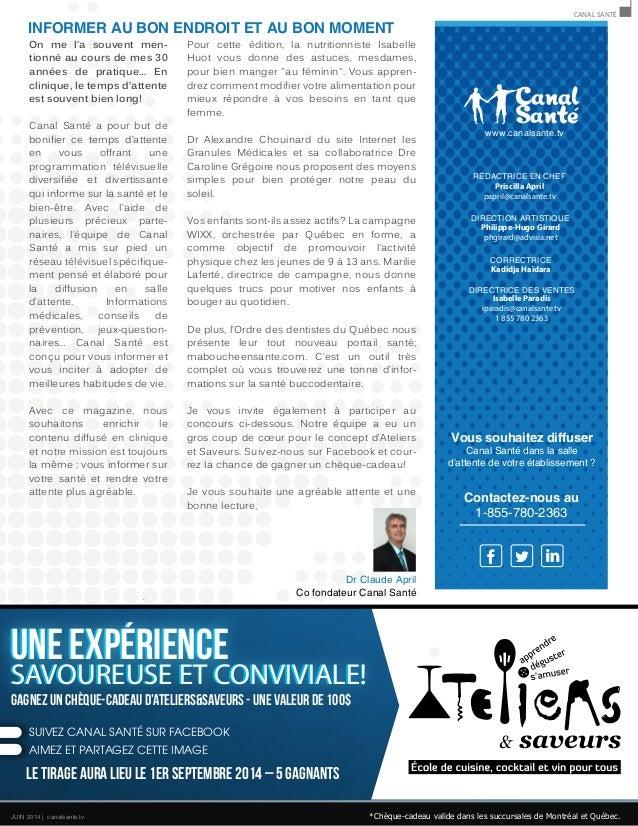 DIRECTRICE DES VENTES Isabelle Paradis iparadis@canalsante.tv 1 855 780 2363 DIRECTION ARTISTIQUE Philippe-Hugo Girard phg...