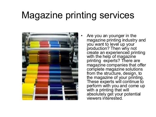 Magazine printing services             •   Are you an younger in the                 magazine printing industry and       ...