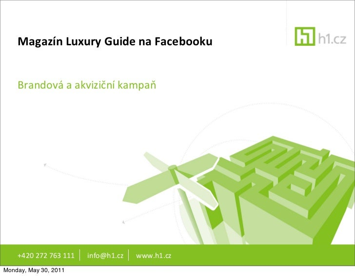 Magazín Luxury Guide na Facebooku    Brandová a akviziční kampaň     +420 272 763 111     ...