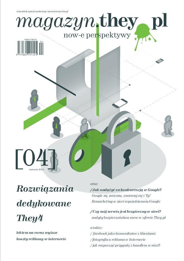 kwartalnik agencji marketingu internetowego they.pl [04]kwiecień 2013 oraz: / Jak nadążyć za konkurencją w Google? Google ...