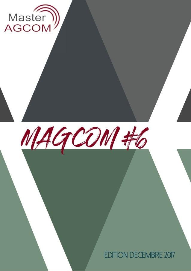 M A G C O M #1 Édition Décembre 2017 MAGCOM #6
