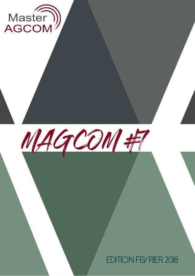 M A G C O M #1 Édition Décembre 2017 MAGCOM #7 Édition Février 2018