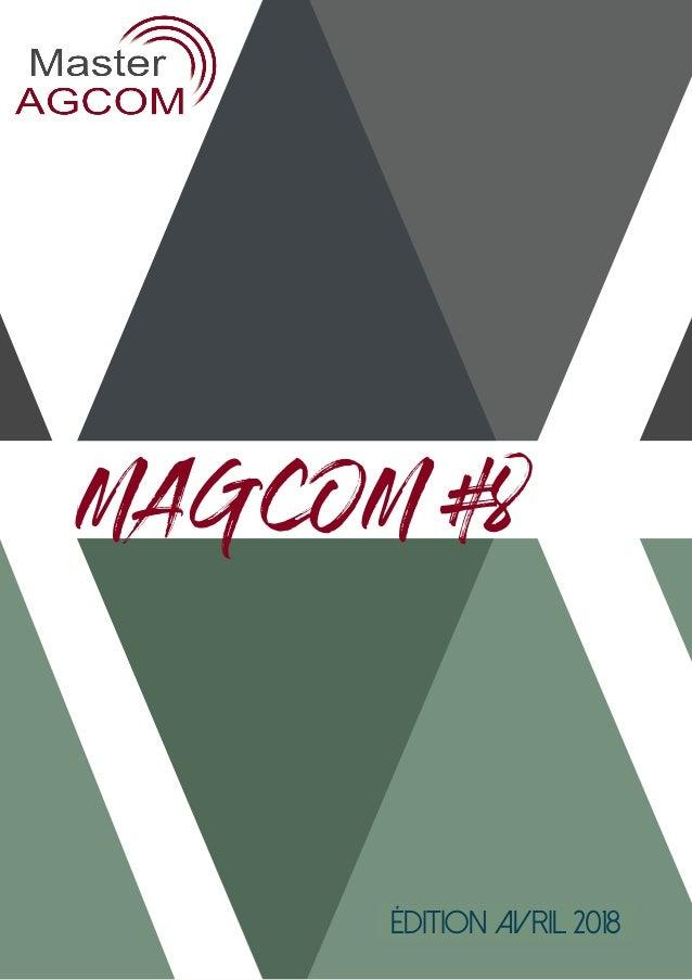 M A G C O M #1 Édition Décembre 2017 MAGCOM #8 Édition avril 2018