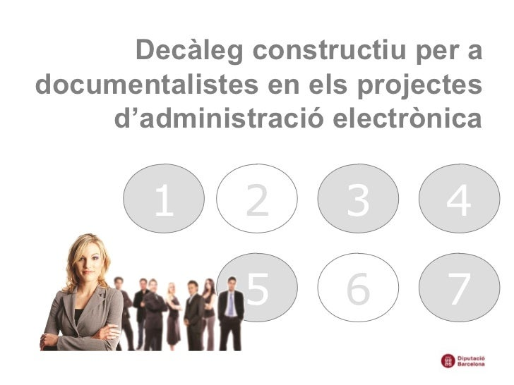 Decàleg constructiu per adocumentalistes en els projectes    d'administració electrònica        1     2       3      4    ...