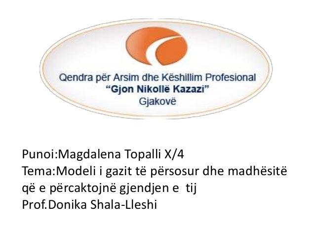 Punoi:Magdalena Topalli X/4 Tema:Modeli i gazit të përsosur dhe madhësitë që e përcaktojnë gjendjen e tij Prof.Donika Shal...