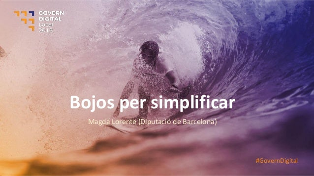 Bojos per simplificar Magda Lorente (Diputació de Barcelona) #GovernDigital