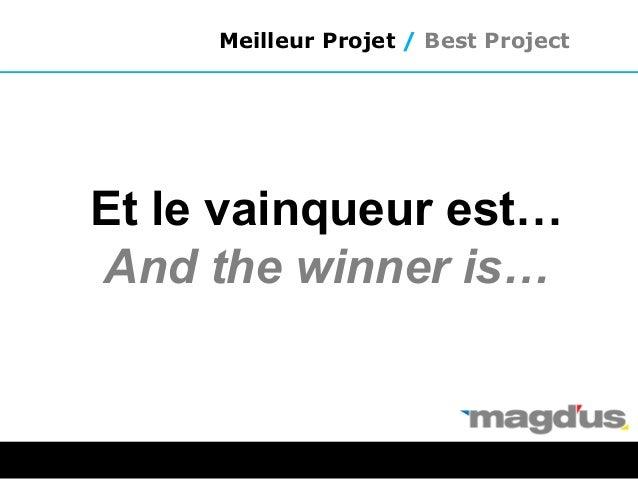 Et le vainqueur est… And the winner is… Meilleur Projet / Best Project