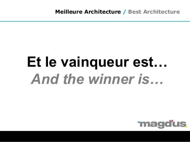 Et le vainqueur est… And the winner is… Meilleure Architecture / Best Architecture