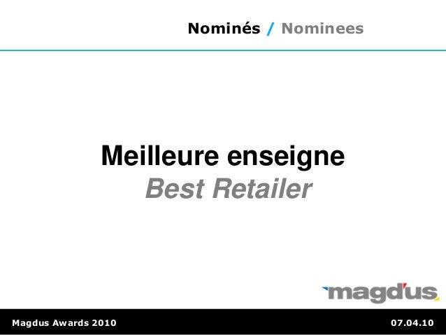 Meilleure enseigne Best Retailer Magdus Awards 2010 07.04.10 Nominés / Nominees