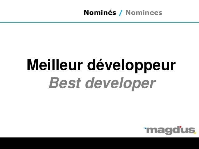 Meilleur développeur Best developer Nominés / Nominees