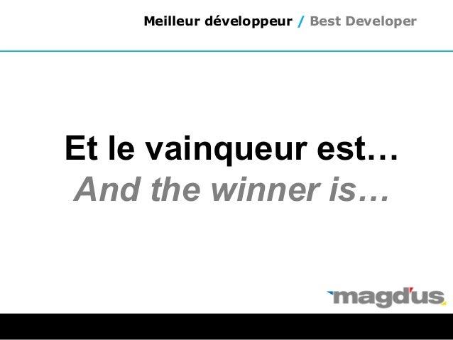 Et le vainqueur est… And the winner is… Meilleur développeur / Best Developer