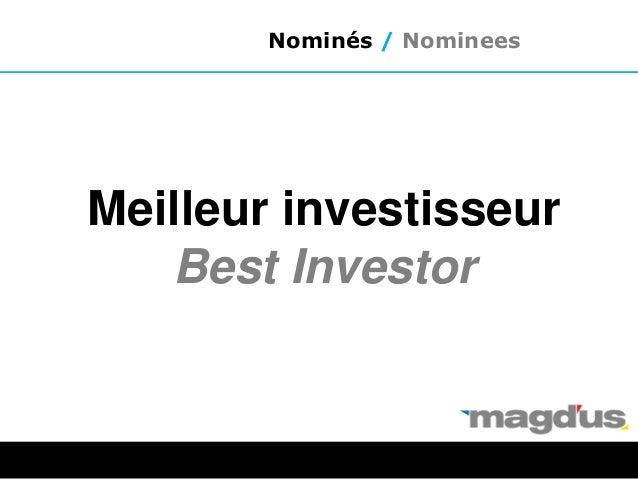 Meilleur investisseur Best Investor Nominés / Nominees