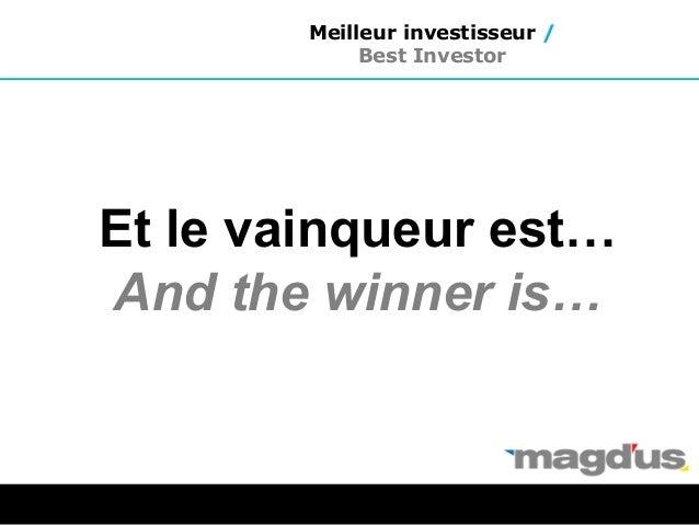 Et le vainqueur est… And the winner is… Meilleur investisseur / Best Investor
