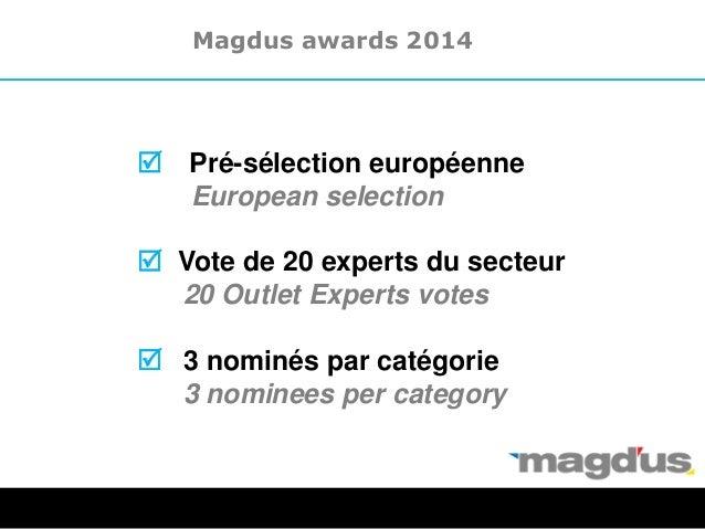 R Pré-sélection européenne European selection R Vote de 20 experts du secteur 20 Outlet Experts votes R 3 nominés par caté...